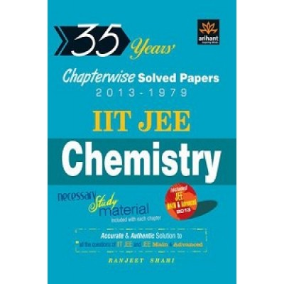 35 Years Chapterwise Solved Papers (2013-1979) IIT JEE Chemistry by Ranjeet Shahi