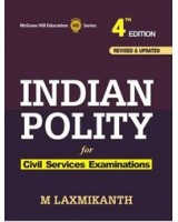 Indian Polity for Civil Services Examinations: 4th Edition