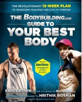 The Bodybuilding.com: Guide to Your Best Body