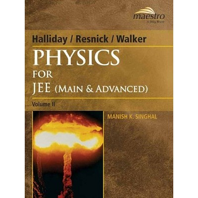 Physics ( Resnick/Halliday ) for IIT-JEE & Other Engineering Entrance Examinations: Vol II
