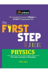 The First Step to IIT JEE Physics , Author: Arihant