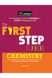 The First Step to IIT JEE Chemistry , Author: Arihant