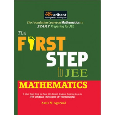 The First Step to IIT JEE Mathematics , Author: Arihant