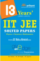 13 Years' (2001-2013) IIT JEE Solved Papers [Physics | Chemistry | Mathematics] , Author: Arihant