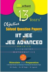13 Years' Objective Solved Question Papers (2001-2013) IIT JEE & JEE ADVANCED [Physics | Chmistry | Mathematics] , Author: Arihant