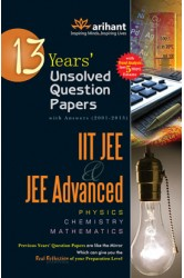 13 Years' Unsolved Question Papers (2001-2013) IIT JEE & JEE ADVANCED [Physics | Chemistry | Mathematics] , Author: Arihant