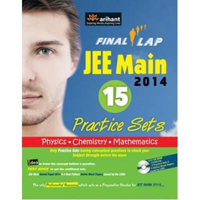Final Lap - JEE Main 2014 15 Practice Sets (Physics|Chemistry|Mathematics) , Author: Arihant Experts