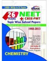 26 Years NEET/CBSE-PMT Topic wise Solved Papers Chemistry (1988-2013)