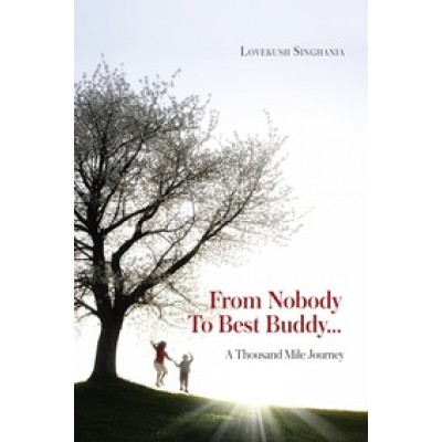 From Nobody To Best Buddy...: A Thousand Mile Journey