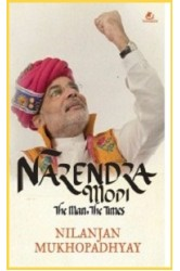 Narendra Modi: The Man, The Times